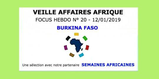 Veille Affaires Afrique n° 20 - Focus BURKINA FASO, avec Semaines Africaines