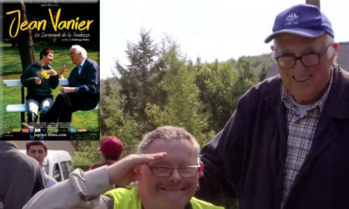 Jean Vanier, le sacrement de la tendresse : un film sacré !
