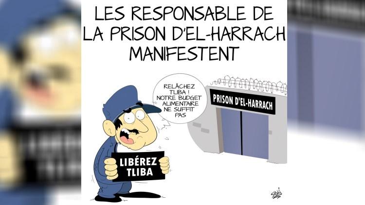 Les responsables de la prison d'El-Harrach manifestent (Caricature)